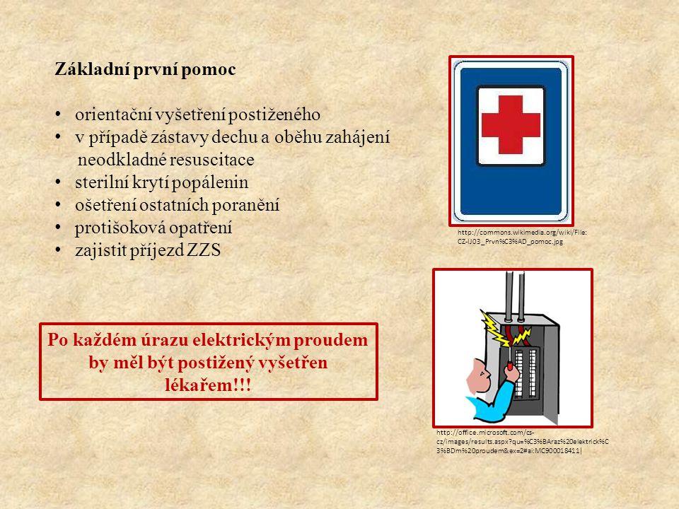 Základní první pomoc orientační vyšetření postiženého v případě zástavy dechu a oběhu zahájení neodkladné resuscitace sterilní krytí popálenin ošetření ostatních poranění protišoková opatření zajistit příjezd ZZS Po každém úrazu elektrickým proudem by měl být postižený vyšetřen lékařem!!.