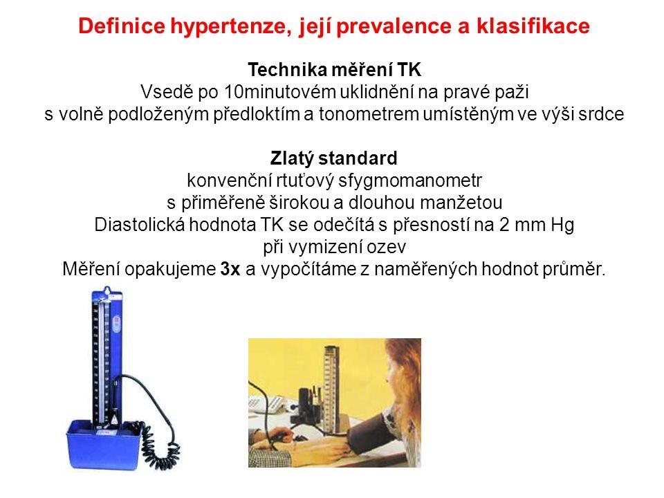 Definice hypertenze, její prevalence a klasifikace Technika měření TK Vsedě po 10minutovém uklidnění na pravé paži s volně podloženým předloktím a ton