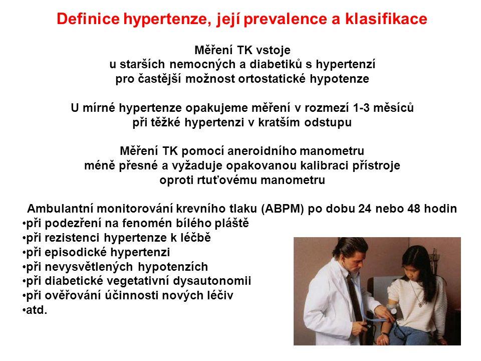 Definice hypertenze, její prevalence a klasifikace Měření TK vstoje u starších nemocných a diabetiků s hypertenzí pro častější možnost ortostatické hy