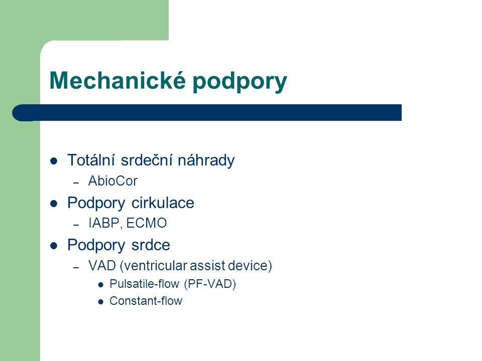 Mechanické podpory Totální srdeční náhrady – AbioCor Podpory cirkulace – IABP, ECMO Podpory srdce – VAD (ventricular assist device) Pulsatile-flow (PF-VAD) Constant-flow