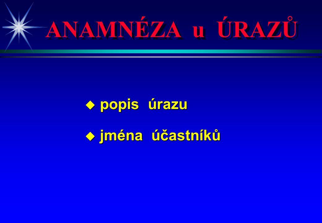 ANAMNÉZA u ÚRAZŮ u popis úrazu u jména účastníků