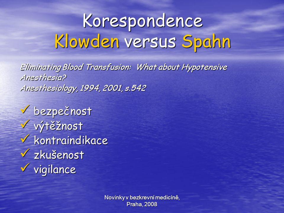 Novinky v bezkrevní medicíně, Praha, 2008 Korespondence Klowden versus Spahn Eliminating Blood Transfusion: What about Hypotensive Anesthesia? Anesthe