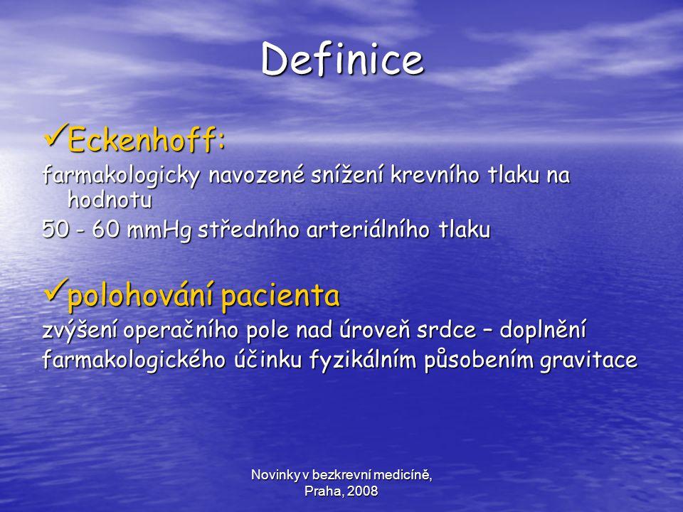 Novinky v bezkrevní medicíně, Praha, 2008 Definice Eckenhoff: Eckenhoff: farmakologicky navozené snížení krevního tlaku na hodnotu 50 - 60 mmHg středn