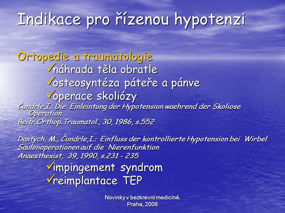 Novinky v bezkrevní medicíně, Praha, 2008 Indikace pro řízenou hypotenzi Ortopedie a traumatologie náhrada těla obratle náhrada těla obratle osteosynt