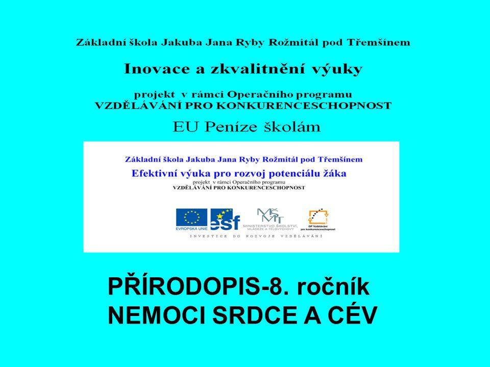 PŘÍRODOPIS-8. ročník NEMOCI SRDCE A CÉV