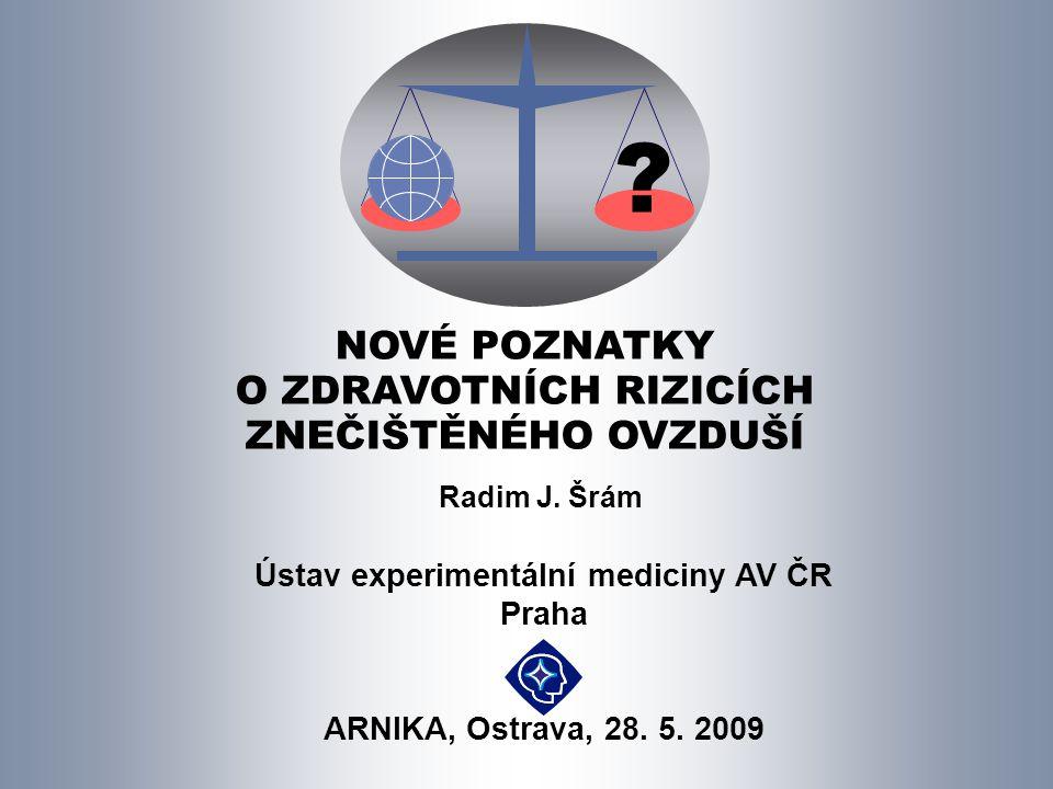 VÝVOJ ZNEČIŠTĚNÍ OVZDUŠÍ V ČR R. J. Sram 2009
