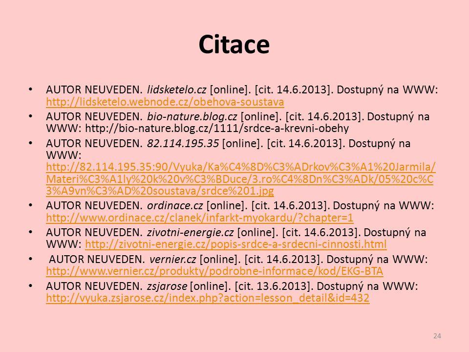 Citace AUTOR NEUVEDEN. lidsketelo.cz [online]. [cit. 14.6.2013]. Dostupný na WWW: http://lidsketelo.webnode.cz/obehova-soustava http://lidsketelo.webn