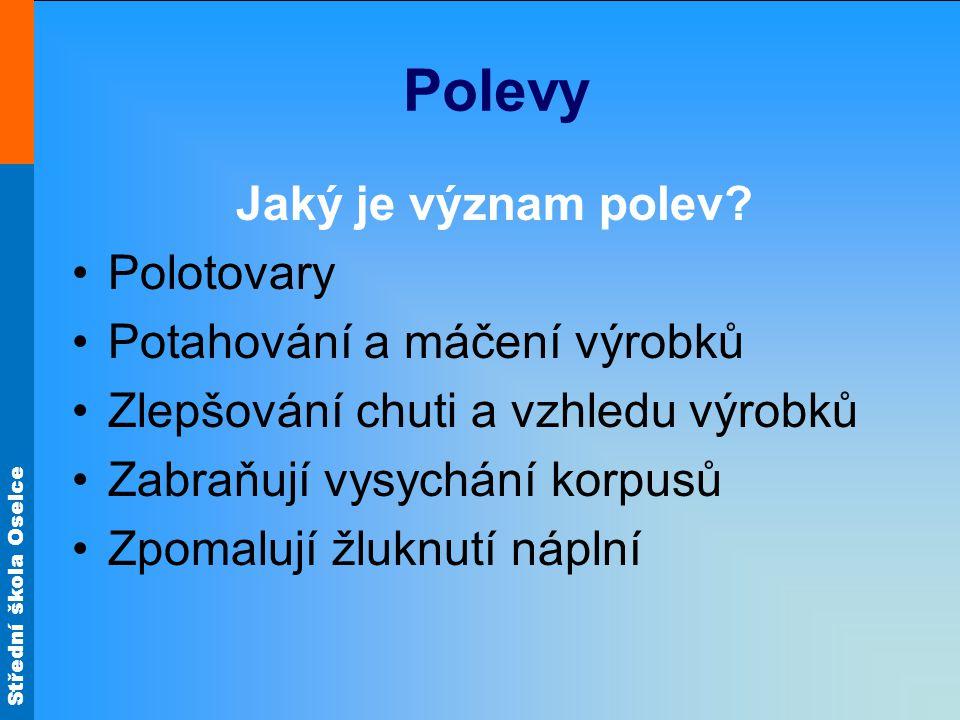 Střední škola Oselce Jak rozdělujeme polevy.