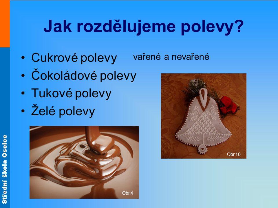 Střední škola Oselce Jak připravujeme cukrové polevy .