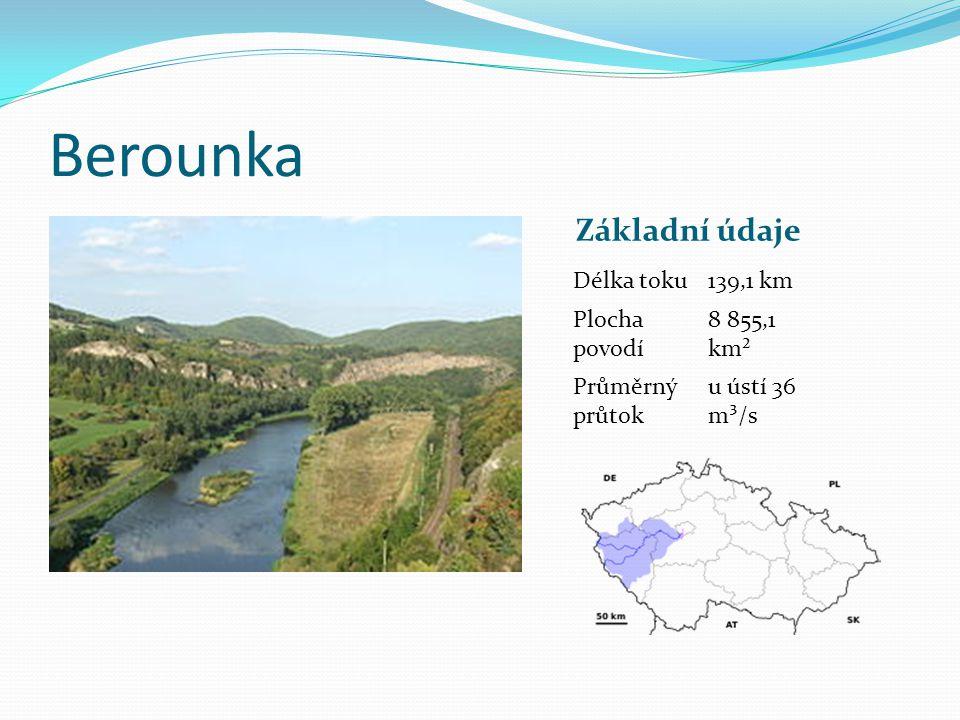 Berounka Základní údaje Délka toku139,1 km Plocha povodí 8 855,1 km² Průměrný průtok u ústí 36 m³/s