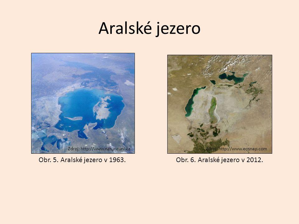 Aralské jezero Obr. 5. Aralské jezero v 1963.Obr. 6. Aralské jezero v 2012. Zdroj: http://www.eosnap.comZdroj: http://www.natur.cuni.cz