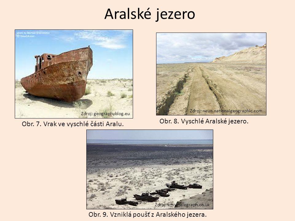 Aralské jezero Zdroj: geographyblog.eu Zdroj: www.telegraph.co.uk Obr. 7. Vrak ve vyschlé části Aralu. Obr. 8. Vyschlé Aralské jezero. Zdroj: news.nat