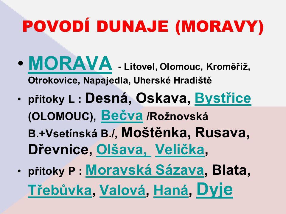 POVODÍ DUNAJE (MORAVY) MORAVA - Litovel, Olomouc, Kroměříž, Otrokovice, Napajedla, Uherské HradištěMORAVA přítoky L : Desná, Oskava, Bystřice (OLOMOUC