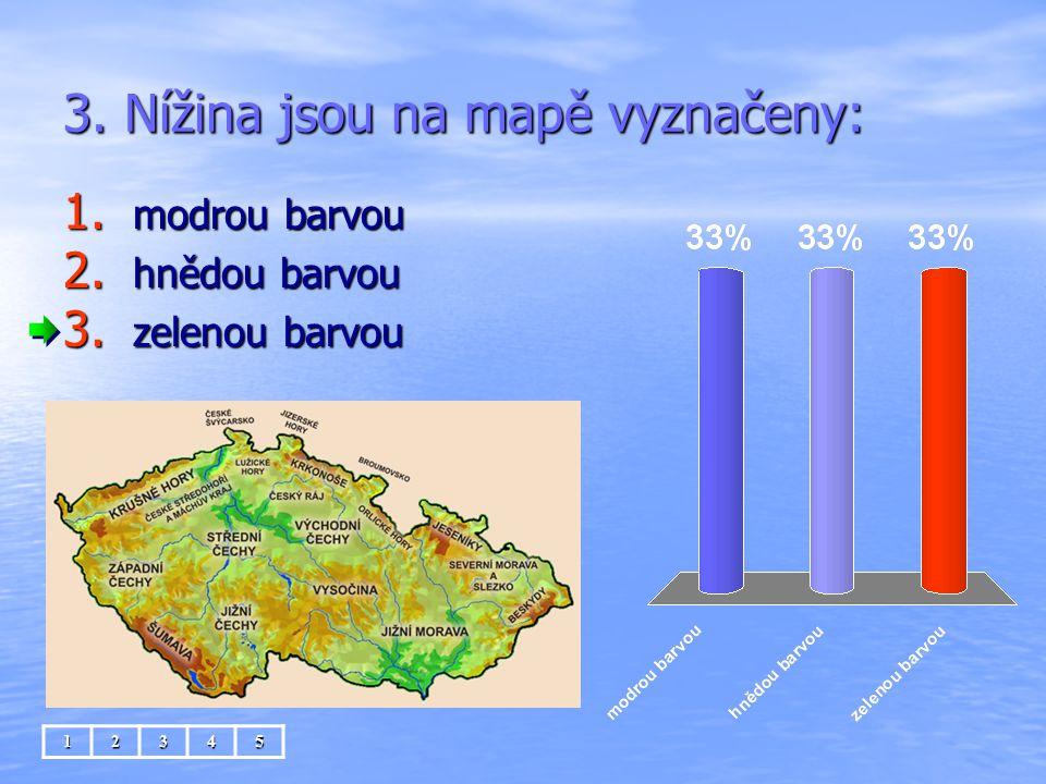 3. Nížina jsou na mapě vyznačeny: 1. modrou barvou 2. hnědou barvou 3. zelenou barvou 12345