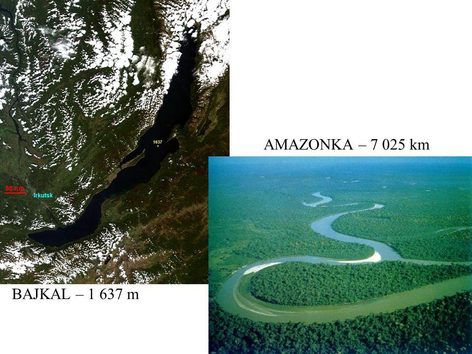 BAJKAL – 1 637 m AMAZONKA – 7 025 km