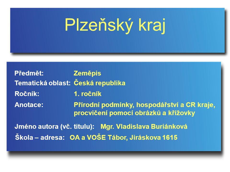 Plzeňský kraj Jméno autora (vč. titulu): Škola – adresa: Ročník: Předmět: Anotace: 1.