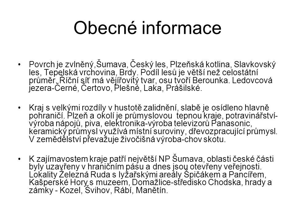 Obecné informace Povrch je zvlněný,Šumava, Český les, Plzeňská kotlina, Slavkovský les, Tepelská vrchovina, Brdy.