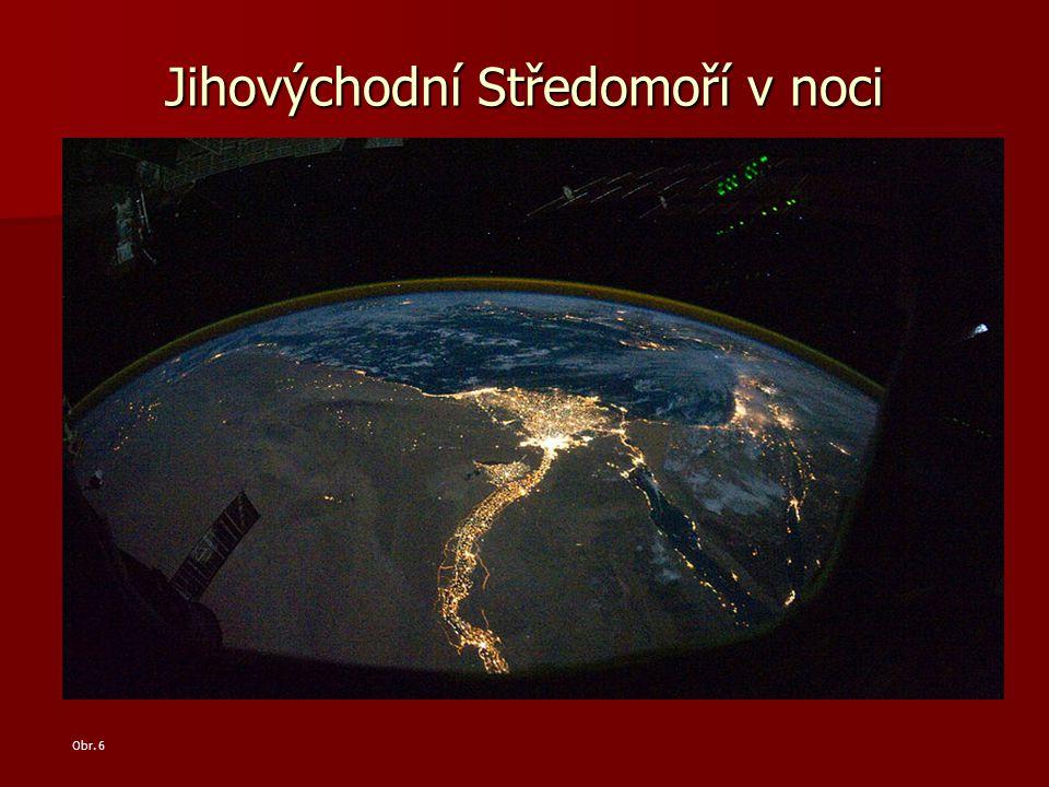 Jihovýchodní Středomoří v noci Obr. 6