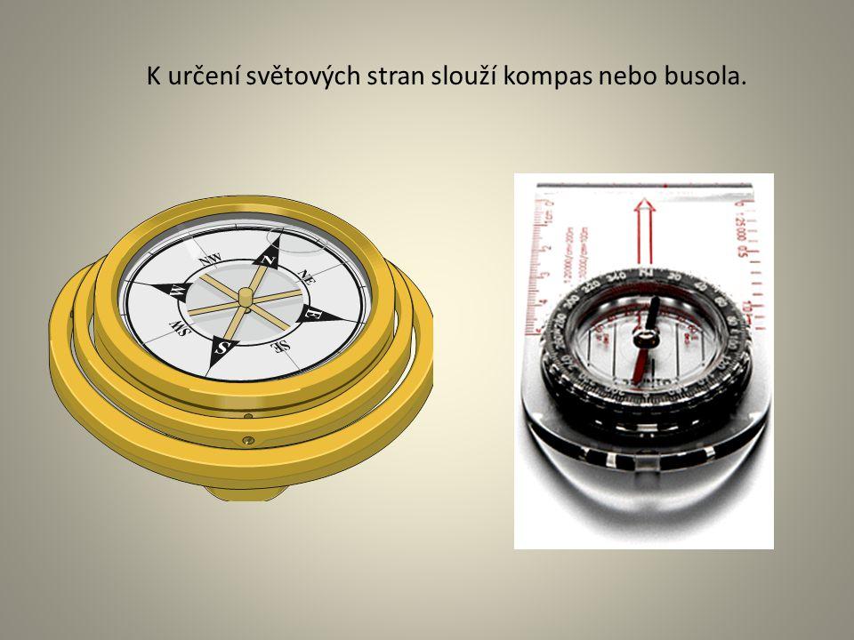 K určení světových stran slouží kompas nebo busola.