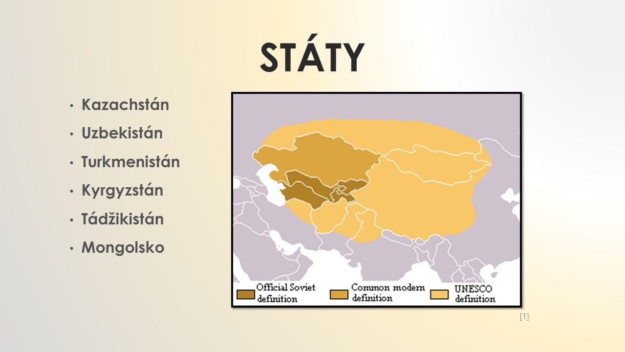 STÁTY Kazachstán Uzbekistán Turkmenistán Kyrgyzstán Tádžikistán Mongolsko [1][1]