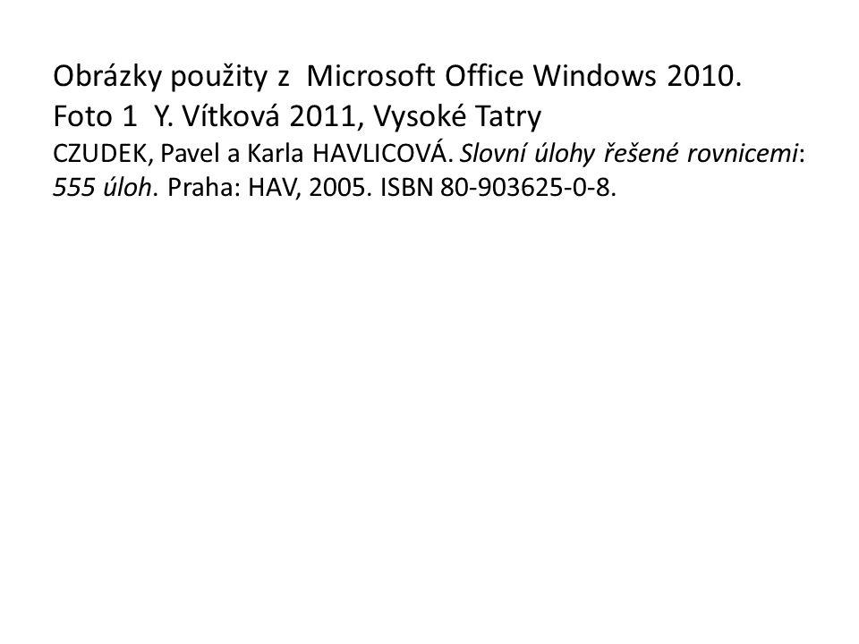 Obrázky použity z Microsoft Office Windows 2010. Foto 1 Y.