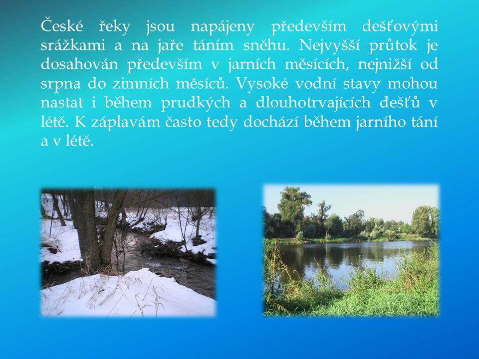 nejdelší řeky v ČR: 1.Vltava (430 km) – pramení na Šumavě; ústí do Labe v Mělníku 2.Labe (370 km) – pramení v Krkonoších; ústí do Sev.