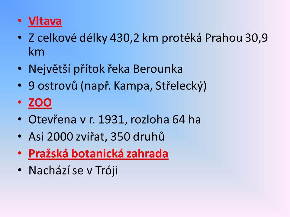 Vltava Z celkové délky 430,2 km protéká Prahou 30,9 km Největší přítok řeka Berounka 9 ostrovů (např.