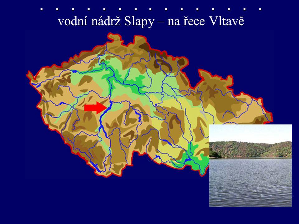 nádrž Slapy vodní nádrž Slapy – na řece Vltavě