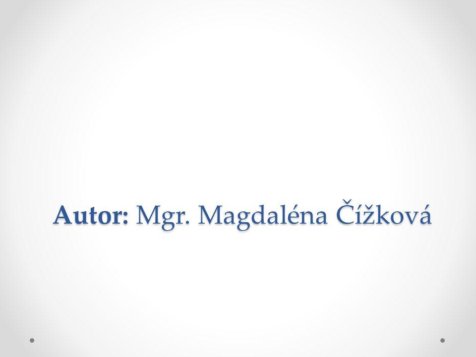 Autor: Mgr. Magdaléna Čížková