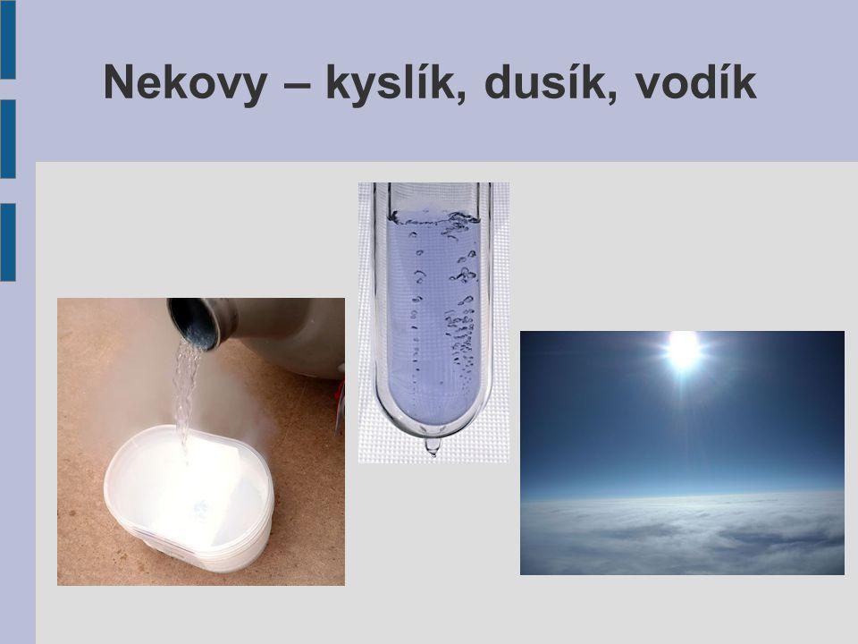 Nekovy – kyslík, dusík, vodík