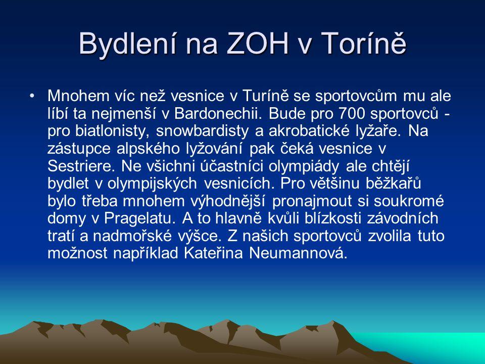 Bydlení na ZOH v Toríně Mnohem víc než vesnice v Turíně se sportovcům mu ale líbí ta nejmenší v Bardonechii. Bude pro 700 sportovců - pro biatlonisty,