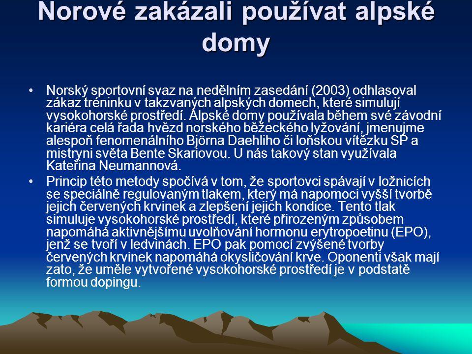 Norové zakázali používat alpské domy Norský sportovní svaz na nedělním zasedání (2003) odhlasoval zákaz tréninku v takzvaných alpských domech, které s