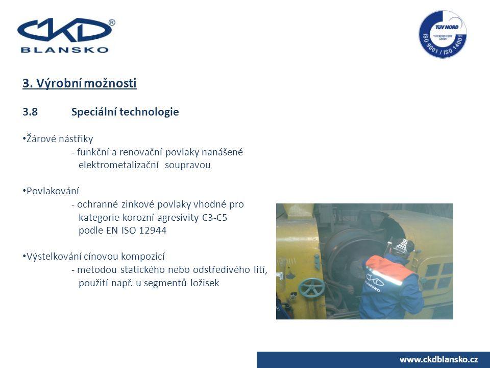 www.ckdblansko.cz 3. Výrobní možnosti 3.8Speciální technologie Žárové nástřiky - funkční a renovační povlaky nanášené elektrometalizační soupravou Pov