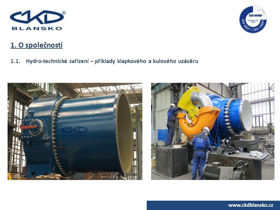 www.ckdblansko.cz 1. O společnosti 1.1. Hydro-technické zařízení – příklady klapkového a kulového uzávěru