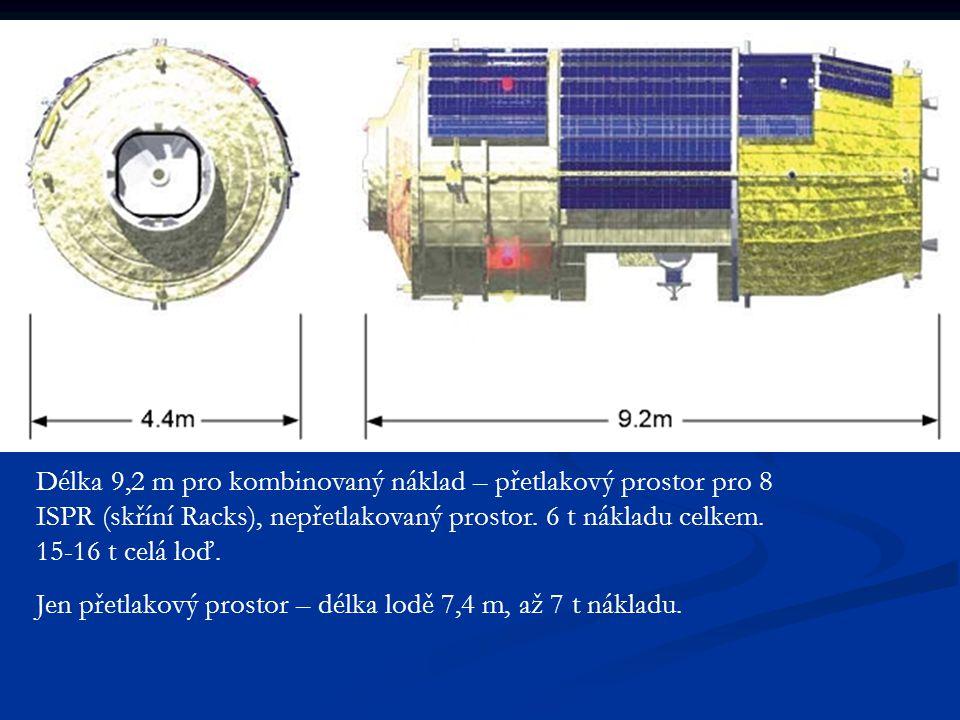 Délka 9,2 m pro kombinovaný náklad – přetlakový prostor pro 8 ISPR (skříní Racks), nepřetlakovaný prostor.