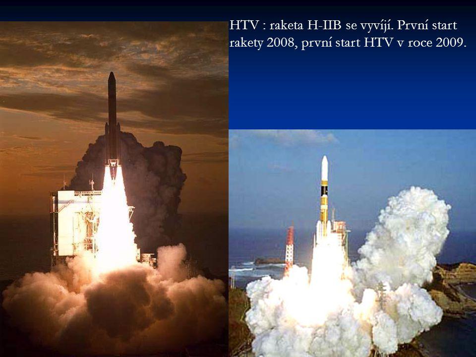 HTV : raketa H-IIB se vyvíjí. První start rakety 2008, první start HTV v roce 2009.