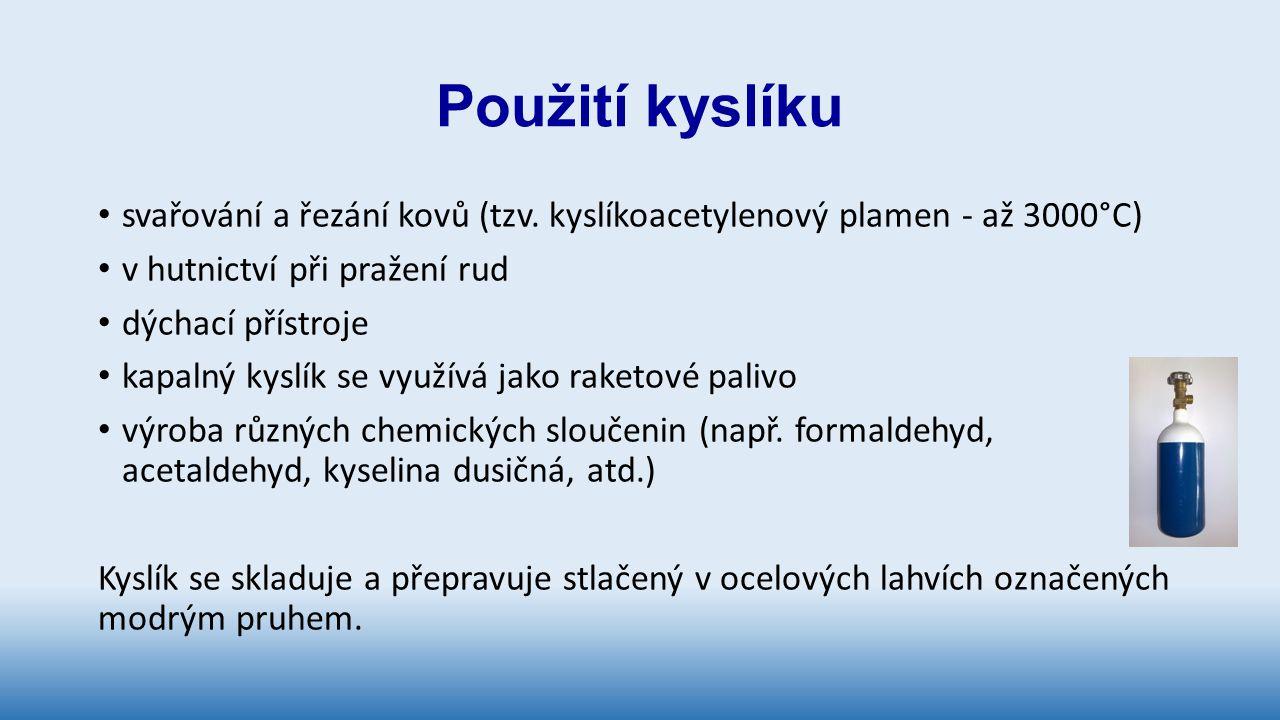 Použití kyslíku svařování a řezání kovů (tzv.
