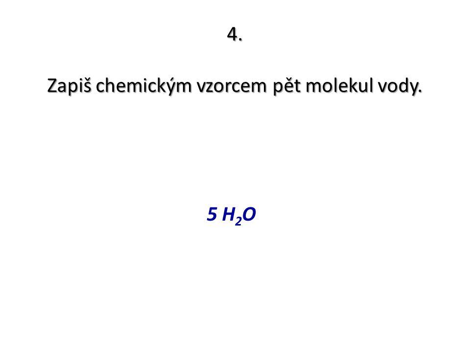 5.Molekulu amoniaku zapisujeme chemickým vzorcem NH 3.