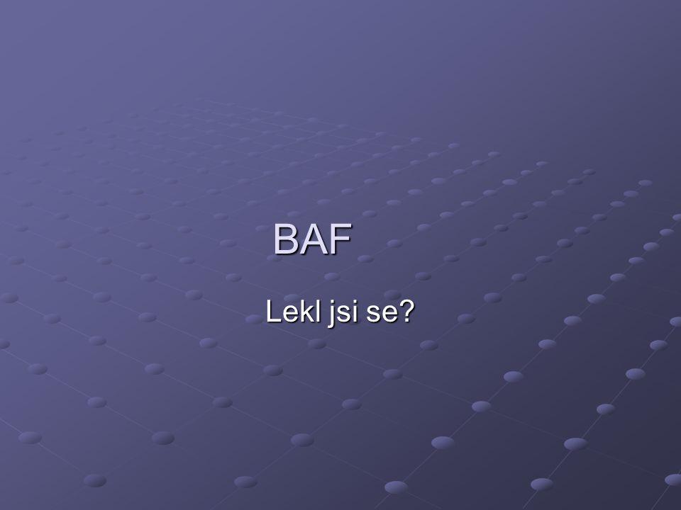 BAF Lekl jsi se?