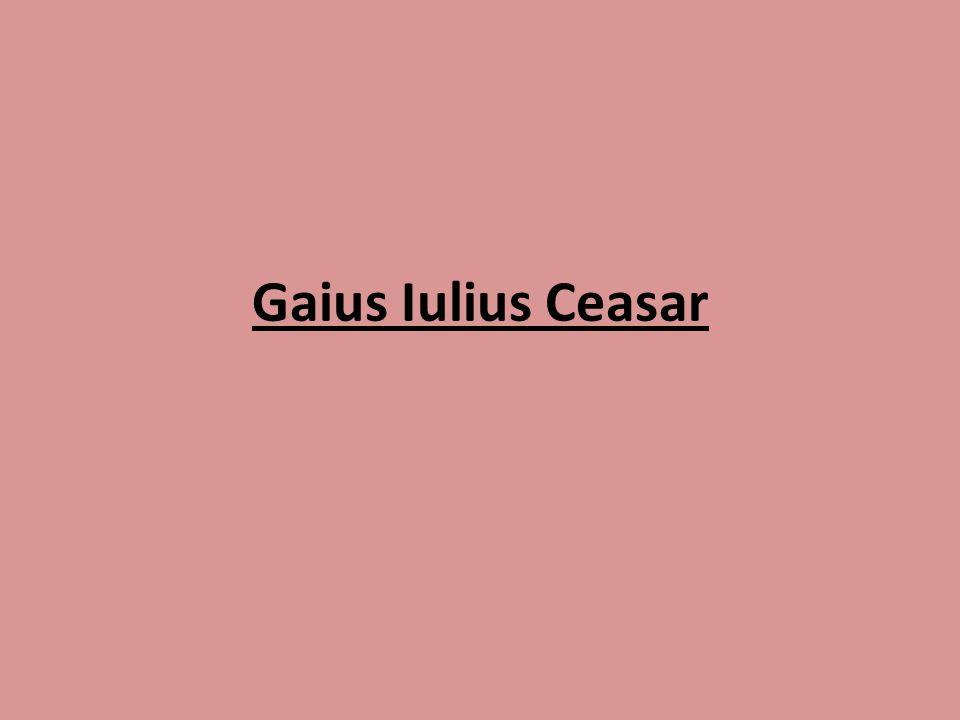 Život Narodil se v roce 100 př.n.l v patricijské rodině Doba Ceasarova vyrůstání byla obdobím zmatků v římských dějinách vynikající vojevůdce a státník Hodnosti aedila, kvestora, nejvyššího pontifika a praetora