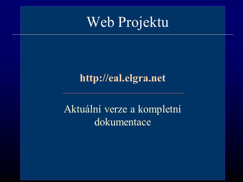 Web Projektu http://eal.elgra.net Aktuální verze a kompletní dokumentace