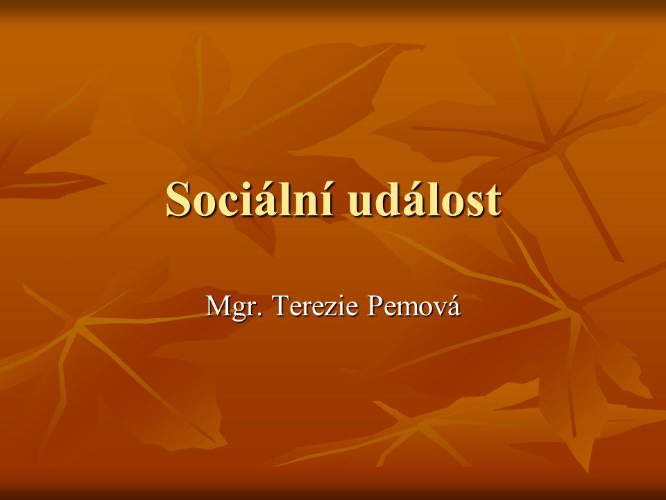 Sociální událost Mgr. Terezie Pemová