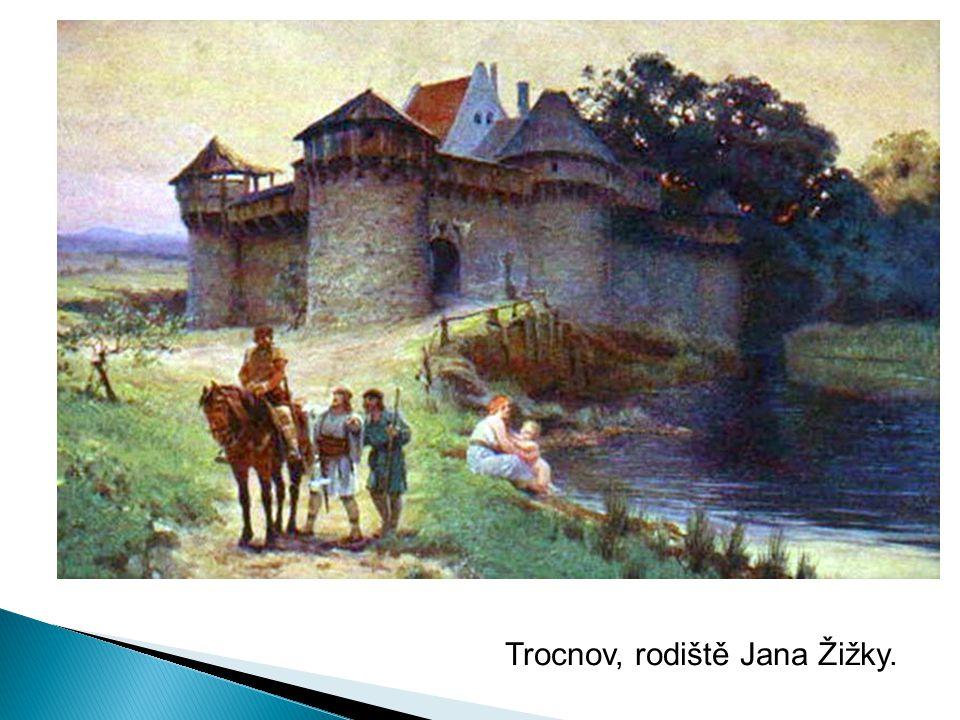 Trocnov, rodiště Jana Žižky.