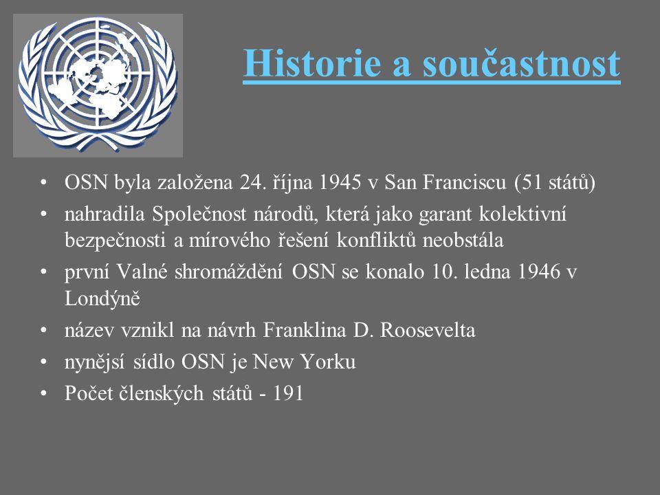 Historie a součastnost OSN byla založena 24. října 1945 v San Franciscu (51 států) nahradila Společnost národů, která jako garant kolektivní bezpečnos