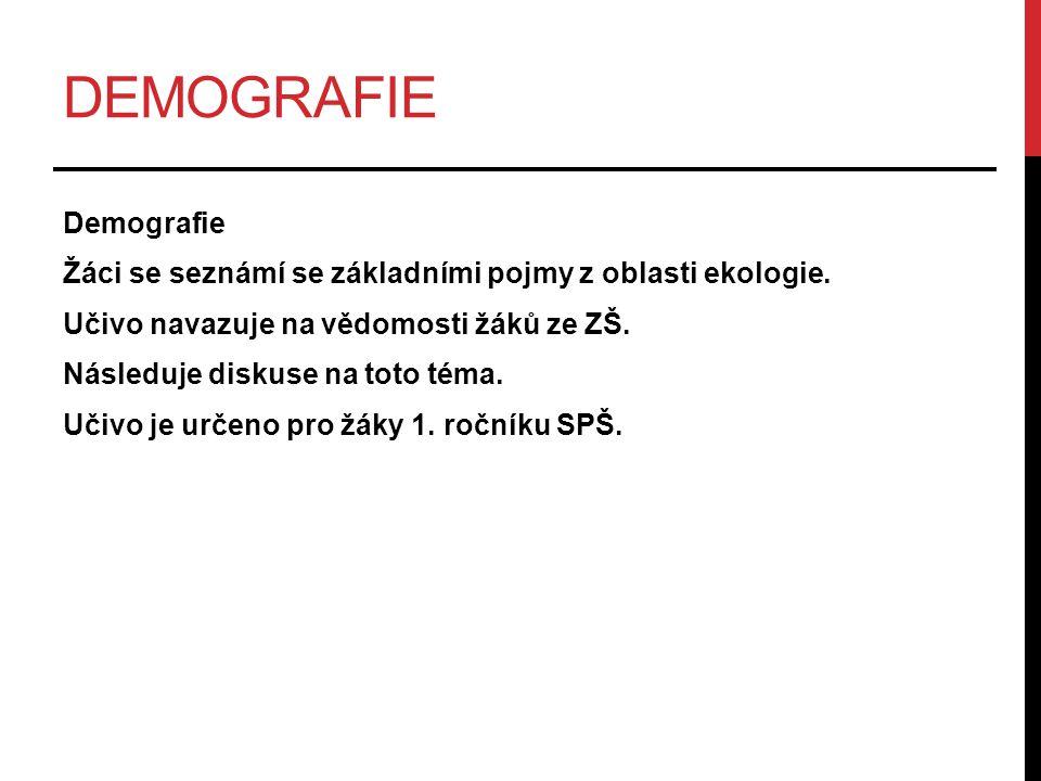 DEMOGRAFIE Demografie (démos - lid, graféin - psát, popisovat) je věda, která studuje proces reprodukce lidských populací.