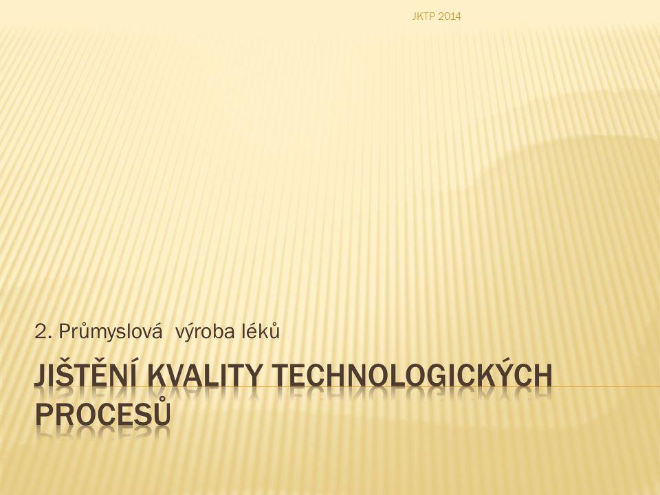 2. Průmyslová výroba léků JKTP 2014