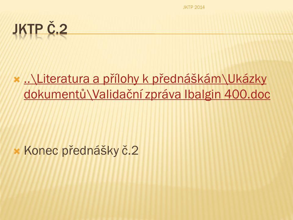 ..\Literatura a přílohy k přednáškám\Ukázky dokumentů\Validační zpráva Ibalgin 400.doc..\Literatura a přílohy k přednáškám\Ukázky dokumentů\Validační