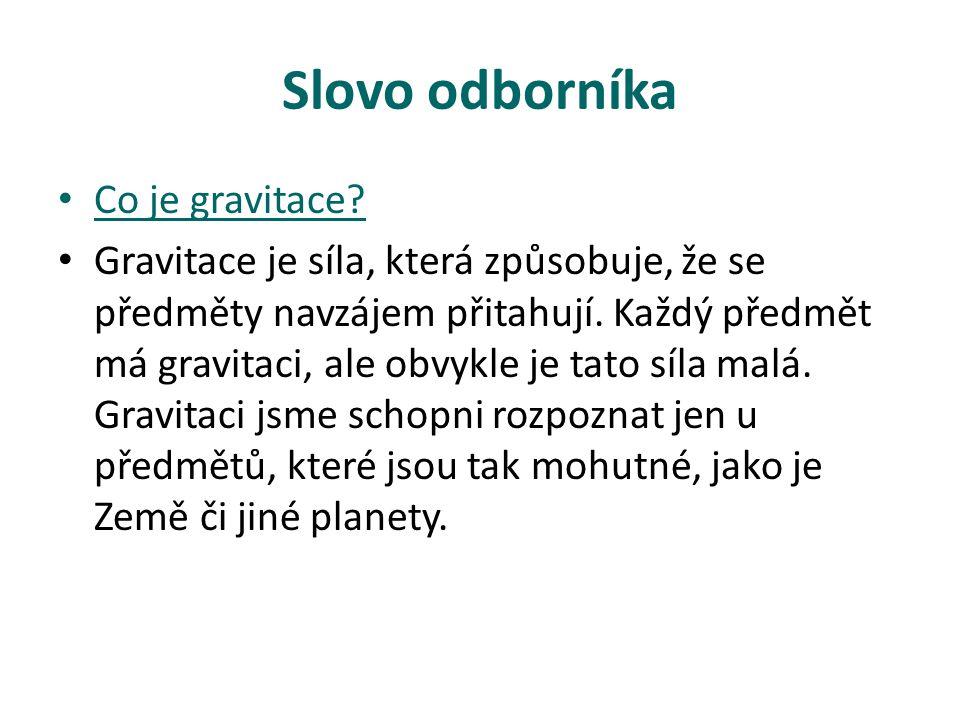 Slovo odborníka Co je gravitace.