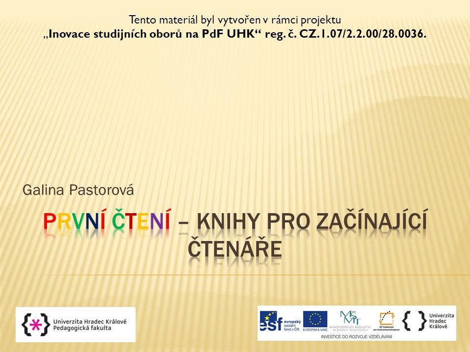 """Galina Pastorová Tento materiál byl vytvořen v rámci projektu """"Inovace studijních oborů na PdF UHK reg."""