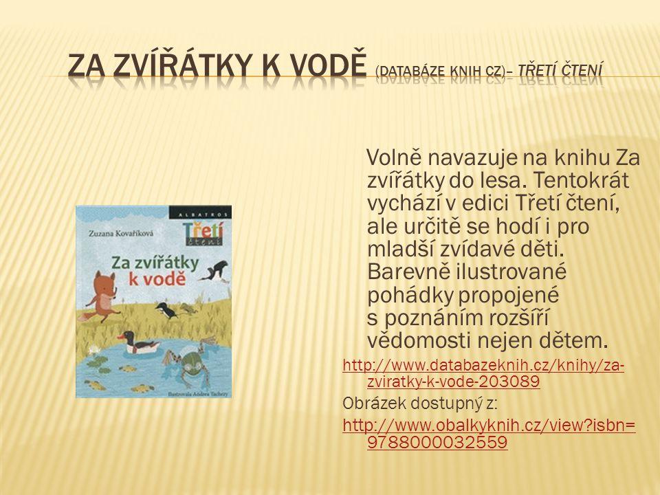 Volně navazuje na knihu Za zvířátky do lesa. Tentokrát vychází v edici Třetí čtení, ale určitě se hodí i pro mladší zvídavé děti. Barevně ilustrované